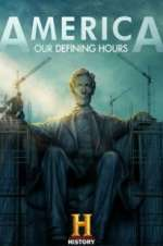 Watch Letmewatchthis America: Our Defining Hours Online