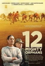 Watch 12 Mighty Orphans Letmewatchthis