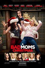Watch A Bad Moms Christmas Letmewatchthis