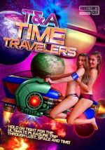 Watch T&A Time Travelers Letmewatchthis
