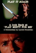 Watch Play It Again: A Look Back at \'Play Misty for Me\' Letmewatchthis