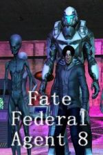 Watch Fate Federal Agent 8 Letmewatchthis