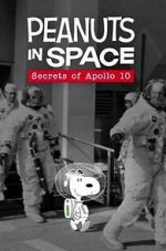 Watch Peanuts in Space: Secrets of Apollo 10 (TV Short 2019) Letmewatchthis