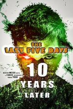 Watch The Last Five Days: 10 Years Later Letmewatchthis