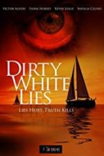 Watch Dirty White Lies Letmewatchthis