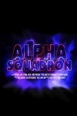 Watch Alpha Squadron Letmewatchthis