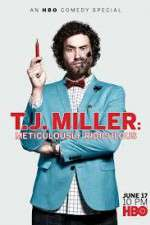Watch T.J. Miller: Meticulously Ridiculous Letmewatchthis