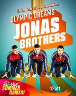 Watch Olympic Dreams Featuring Jonas Brothers (TV Special 2021) Letmewatchthis