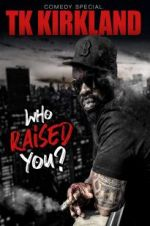Watch T.K. Kirkland: Who Raised You? Comedy Special Letmewatchthis